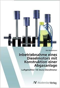Book Inbetriebnahme eines Dieselmotors mit Konstruktion einer Abgasanlage: Luftgekühlter V8 Deutz-Dieselmotor