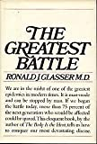 The Greatest Battle, Ronald J. Glasser, 0394400186