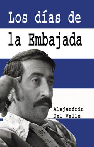 Descargar Libro Los Dias De La Embajada Alejandrin Del Valle