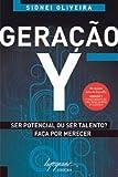 Geração Y. Ser Potencial ou Ser Talento? Faça por Merecer
