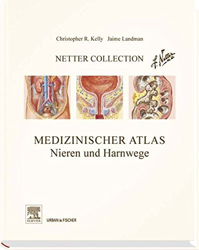 Netter Collection Nieren und Harnwege: mit Zugang zum Elsevier ...