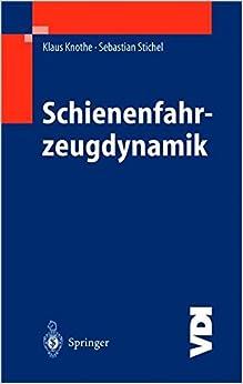 Schienenfahrzeugdynamik (VDI-Buch) (German Edition)