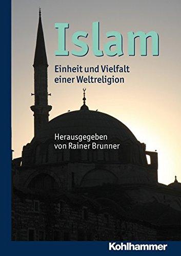 Islam: Einheit und Vielfalt einer Weltreligion