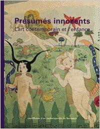 Présumés innocents : l'art contemporain et l'enfance