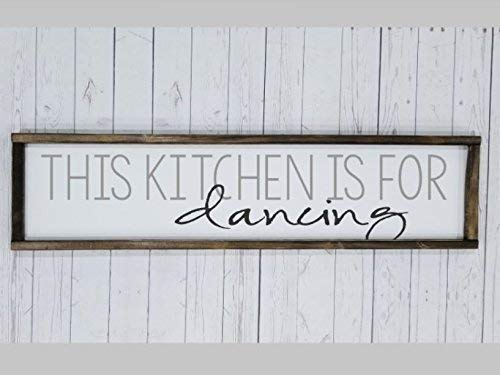 This kitchen is for dancing Sign, Farmhouse sign, rustic decor, fixer upper style, kitchen decor