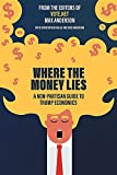 img - for Where the Money Lies: A Non-Partisan Guide to Trump Economics book / textbook / text book