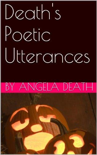 Death's Poetic Utterances (Short Poem About Halloween)