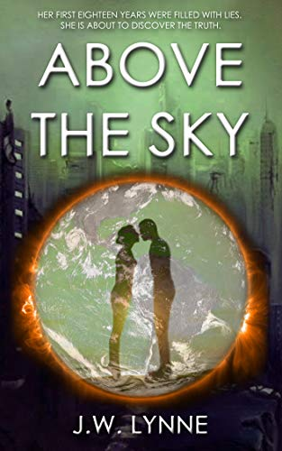 Above the Sky: Book #1 in a post-apocalyptic series with twists and turns (The Sky Series,)