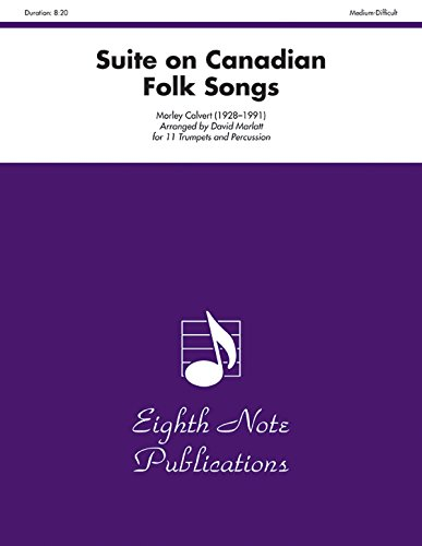 Suite on Canadian Folk Songs for 11 Trumpets and Percussion: Score & Parts (Eighth Note Publications)