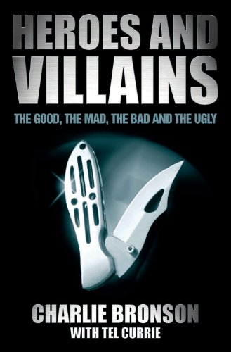 Heroes and Villains: The Good, the Mad, the Bad and the Ugly