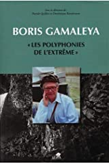 "BORIS GAMALEYA: ""Les polyphonies de l'extrême"" - (CD inclus) (French Edition) Paperback"