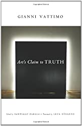 Art's Claim to Truth (Columbia Themes in Philosophy, Social Criticism, and the Arts)