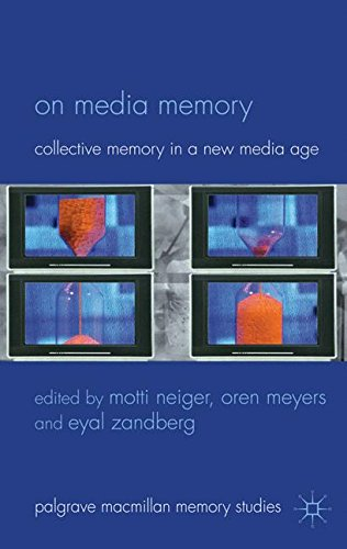 On Media Memory: Collective Memory in a New Media Age (Palgrave Macmillan Memory Studies)