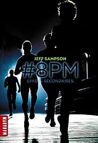 #8PM, tome 2 : Effets secondaires par Jeff Sampson