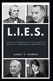 L.I.E.S.: Exposing the Progressive Democrat Strategy of Exploitation, Deception and Power Politics