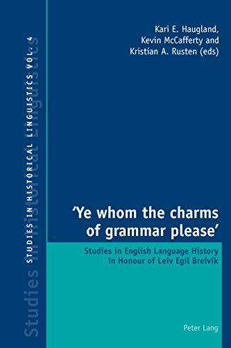 Ye whom the charms of grammar please: Studies in English Language History in Honour of Leiv Egil...