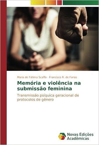 Book Memória e violência na submissão feminina: Transmissão psíquica geracional de protocolos de gênero (Portuguese Edition)