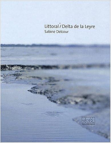 Livres gratuits en ligne Littoral Delta de la Leyre pdf ebook
