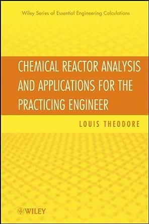 chemical reactor analysis  applications   practicing engineer essential engineering