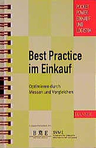 Best Practice im Einkauf: Optimieren durch Messen und Vergleichen Taschenbuch – 28. September 2000 Urs Frehner Christian Bodmer Fachbuchvlg. Leipzig 3446214593