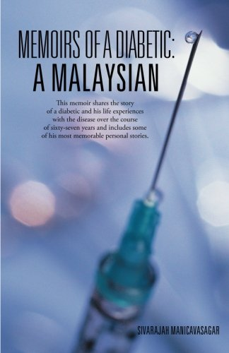 Memoirs Of A Diabetic: A Malaysian