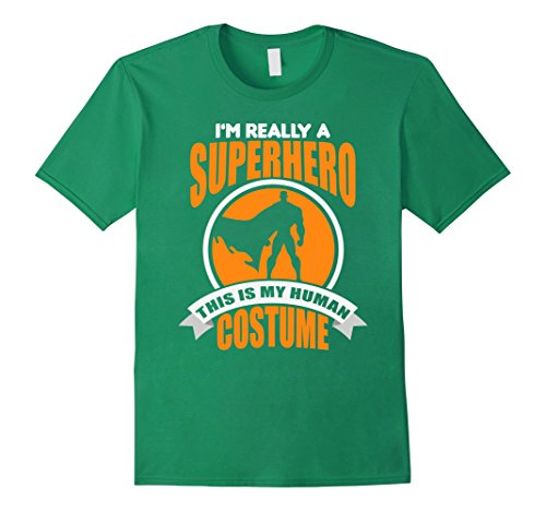 Mens This Is My Human Costume I'm Really a Superhero Halloween Medium Kelly Green