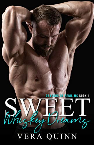 Sweet Whiskey Dreams (Deacons Of Peril MC Book 1) by [Quinn, Vera]