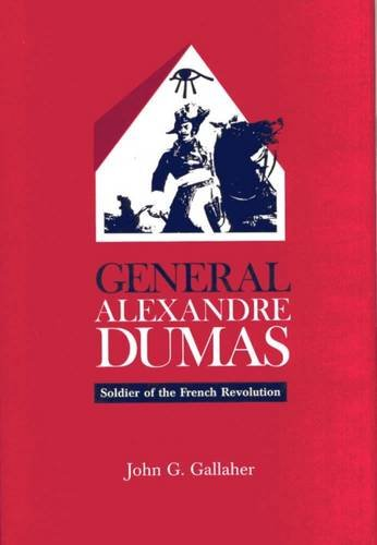 General Alexandre Dumas: Soldier of the French Revolution