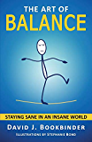 The Art of Balance: Staying Sane in an Insane World