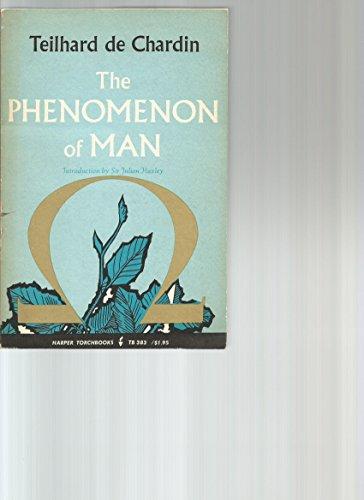 THE PHENOMENON OF MAN BY TEILHARD DE CHARDIN