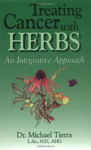 Treating Cancer with Herbs: An Integrative Approach (Best Herbs For Cancer)
