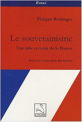 En ligne téléchargement gratuit Le souverainisme : Une idée certaine de la France epub pdf