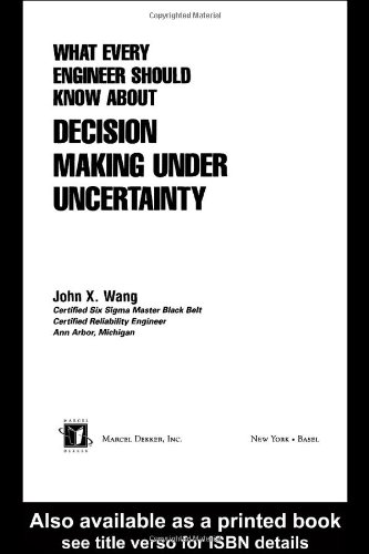 Download What Every Engineer Should Know About Decision Making Under Uncertainty pdf