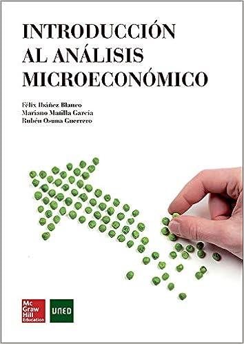 Introduccion al analisis microeconomico.: Amazon.es: Ibáñez,Félix, Matilla García,Mariano, Osuna,Rubén: Libros