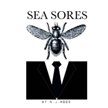 Sea sores: Sea sores is a collection of work by Nick J Wood. Exploring themes of place, the past, love, loss, and family in an English seaside city.
