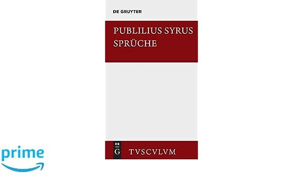Die Sprüche Sammlung Tusculum Amazones Publilius Syrus