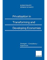 Privatisation in Transforming and Developing Economies: Strategies ― Consultancy ― Experiences