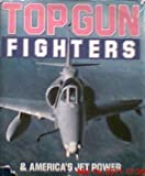 img - for Top Gun Fighters and America's Jet Power book / textbook / text book