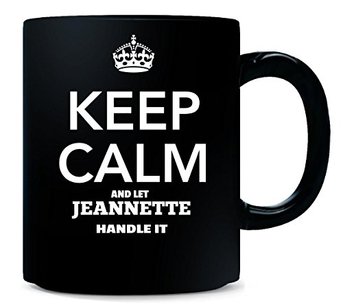 Keep Calm And Let Jeannette Handle It - Mug