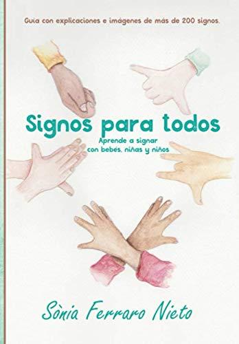 Signos para todos: Aprende a signar con bebés, niñas y niños.