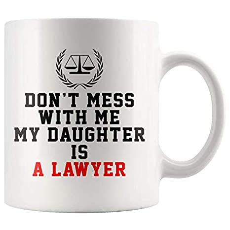 Amazon.com: Lawyer Attorney Mug - Don\'t Mess With Me My ...