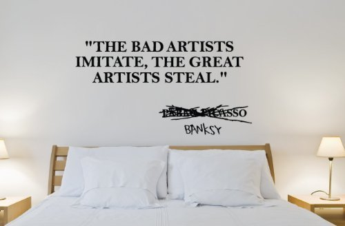 Great Artist Banksy Quote - 35'' Black Vinyl Wall Decal by DBd Decals