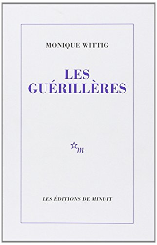Les Guerilleres (French Edition)