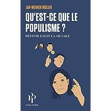Qu'est-ce-que le populisme?: Définir enfin la menace