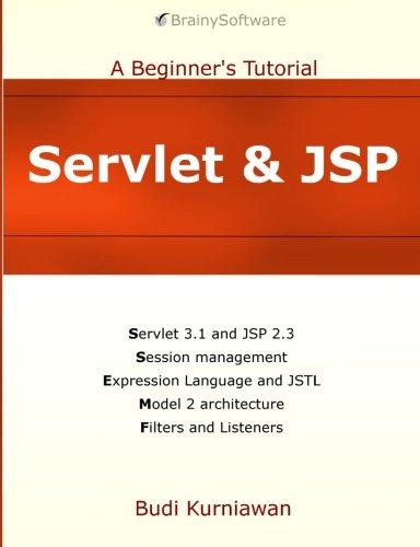 Servlet & JSP: A Beginner's Tutorial by Brainy Software