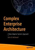 Complex Enterprise Architecture: A New Adaptive Systems Approach Front Cover