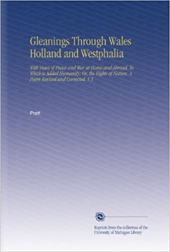 Gleanings Through Wales Holland and Westphalia: With Views