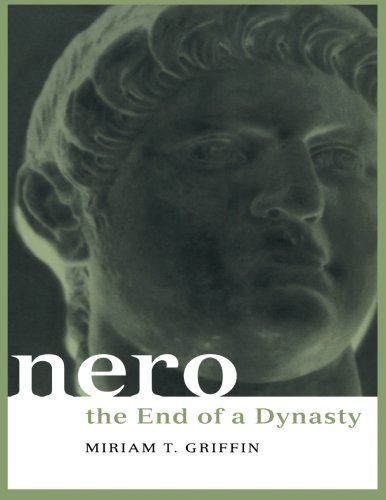Nero: The End of a Dynasty (Roman Imperial Biographies)