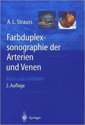 Book Farbduplexsonographie der Arterien und Venen: Atlas Und Leitfaden (German Edition)