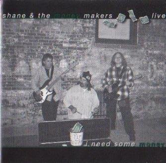 Price comparison product image Shane & the Money Makers - Live!: I Need Some Money